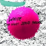 ONE NIGHT STAND FOREVER -DIGI-, WHITE, CD, 0191061109181