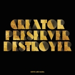 CREATOR, PRESERVER, DESTROYER, DRIVE LIKE MARIA, LP, 0602557230857