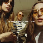 SOMETHING TO TELL YOU, HAIM, CD, 0602557669039