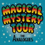 MAGICAL MYSTERY TOUR LIVE, ANALOGUES, THE, CD, 0602567232261