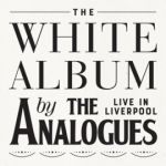 THE WHITE ALBUM LIVE IN LIVERPOOL, ANALOGUES, THE, CD, 0602567876823