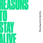 REASONS TO STAY ALIVE, BURROWS, ANDY & HAIG, MATT, CD, 0602567898535