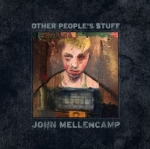 OTHER PEOPLE S STUFF, MELLENCAMP, JOHN, CD, 0602567995548