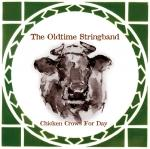 CHICKEN CROWS FOR DAY, OLDTIME STRINGBAND, THE, CD, 0680569832924