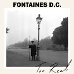 "TOO REAL, FONTAINES D.C., 7"", 0720841233169"