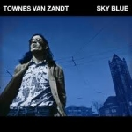 SKY BLUE -COLOURED-, ZANDT, TOWNES VAN, LP, 0767981170633