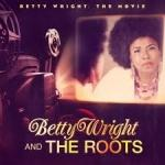 BETTY WRIGHT: THE MOVIE, WRIGHT, BETTY & THE ROOTS, CD, 0807315190125