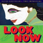 LOOK NOW (DEL.ED.), COSTELLO, ELVIS/THE IMPOSTERS, LP, 0888072068254