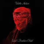 GOD'S PROBLEM CHILD, NELSON, WILLIE, CD, 0889854157326