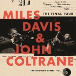 BOOTLEG SERIES 6: THE FINAL TOUR, DAVIS, MILES/JOHN COLTRANE, CD, 0889854483920