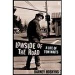 LOWSIDE OF THE ROAD; A LIFE OF TOM, HOSKYNS, BARNEY, Boek, 9780571351336