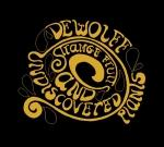 STRANGE FRUITS AND UNDISCOVERE, DEWOLFF, CD, 8715757280170