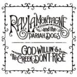 GOD WILLIN' & THE CREEK.., LAMONTAGNE, RAY, CD, 0886977586521