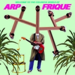 WELCOME TO THE WONDERFUL WORLD OF ARP FRIQUE, ARP FRIQUE, LP, 3481575115998