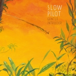 GENTLE INTRUDER, SLOW PILOT, CD, 5425032604531