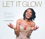 LET IT GLOW (CHRISTMAS ALBUM), DYANNE, SHERRY, CD,