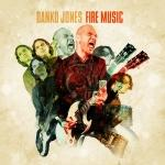 FIRE MUSIC -DIGI-, DANKO JONES, CD, 7330169667503