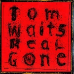 REAL GONE (REMIXED/REMASTERED), WAITS, TOM, LP, 8714092754810