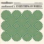EVERYTHING ON WHEELS, AWKWARD I, CD, 8714374962773