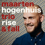 RISE & FALL, MAARTEN HOGENHUIS TRIO, CD, 8714835129875