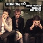 MORE SOCIALLY RELEVANT JAZZ MUSIC, BAAS, REINIER, CD, 8716773002791
