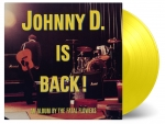 JOHNNY D. IS BACK! -CLRD-, FATAL FLOWERS, LP, 8719262010635
