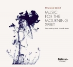 MUSIC FOR THE MOURNING SPIRIT / RAVEL/ESCHER/MARTIN, BEIJER, THOMAS, CD, 8719325062984