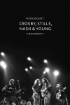 CROSBY, STILLS, NASH & YOUNG THE BIOGRAPHY, DOGGETT, PETER, Boek, 9781847925053