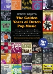 GOLDEN YEARS OF DUTCH POP MUSIC, HAAGSMA, ROBERT, Boek, 9789000350087