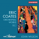 ERIC COATES ORCHESTRAL WORKS VOL.1, BBC PHILHARNONIC JOHN WILSON, CD, 0095115203620
