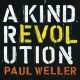 A KIND REVOLUTION-DELUXE-, WELLER, PAUL, CD, 0190295830595