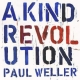 A KIND REVOLUTION, WELLER, PAUL, LP, 0190295845261