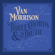 THREE CHORDS AND THE TRUTH, MORRISON, VAN, CD, 0602508016639