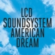 AMERICAN DREAM -DIGI-, LCD SOUNDSYSTEM, CD, 0889854561024