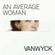 AN AVERAGE WOMAN, VANWYCK, CD, 7110934417690