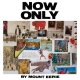 NOW ONLY, MOUNT EERIE, LP,