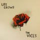 "LIFE GROWS, VICES, 10"","