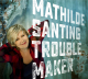 TROUBLEMAKER, SANTING, MATHILDE, CD, 8713606913798