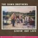 STAYIN' OUT LATE -DIGI-, DAWN BROTHERS, CD, 8717931330640