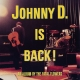 JOHNNY D. IS BACK!, FATAL FLOWERS, CD, 8718627228579