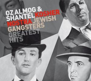 KOSHER NOSTRA (JEWISH GANGSTERS HIT, SHANTEL & OZ ALMOG, CD, 4250536400072
