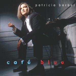 CAFE BLUE, BARBER, PATRICIA, CD, 0669179076027
