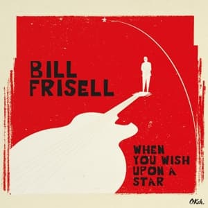 WHEN YOU WISH UPON A STAR, FRISELL, BILL, LP, 8719262000438