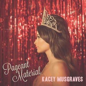 PAGEANT MATERIAL, MUSGRAVES, KACEY, CD, 0602547235077