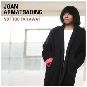 NOT TOO FAR AWAY, ARMATRADING, JOAN, CD, 4050538370881