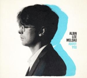 ABOUT YOU, MELDAU, ALBIN LEE, CD, 0602567443124