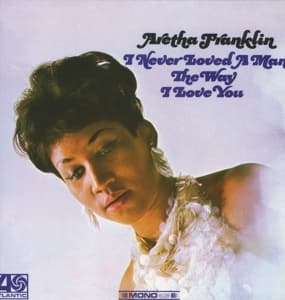 I NEVER LOVED A MAN, FRANKLIN, ARETHA, LP, 0603497911127