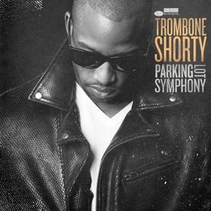 PARKING LOT SYMPHONY, TROMBONE SHORTY, CD, 0602557431148