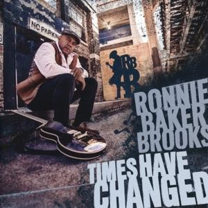 TIMES HAVE CHANGED, BROOKS, RONNIE BAKER, CD, 0819873014188