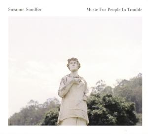 MUSIC FOR PEOPLE IN TROUBLE, SUNDFOR, SUSANNE, CD, 5414939961960